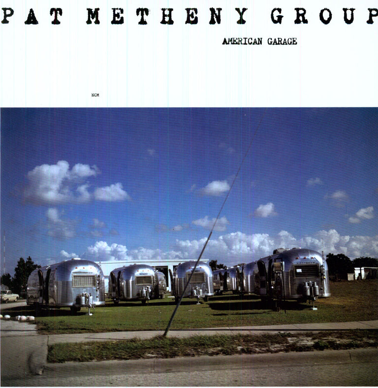 Pat Metheny Group - American Garage