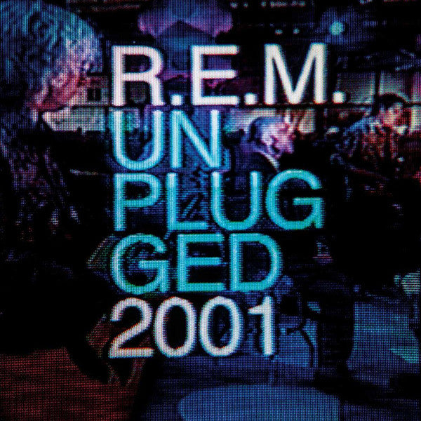R.E.M. - MTV Unplugged 2001