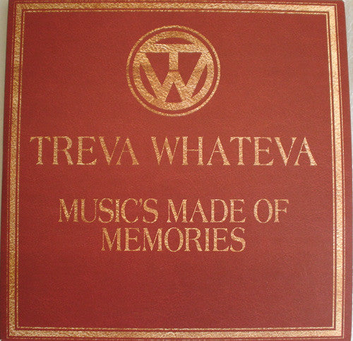 Treva Whateva - Music´s Made of Memories