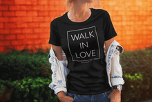 Load image into Gallery viewer, Walk In Love ll Tee (Multiple Colors)