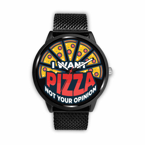 I WANT PIZZA NOT YOUR OPINION Watch wc-fulfillment Mens 40mm Metal Mesh