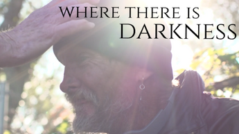 Where There is Darkness at New Hope Film Festival, PA
