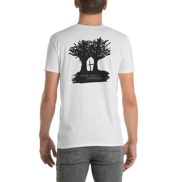 Where There Is Darkness Cross T-Shirt