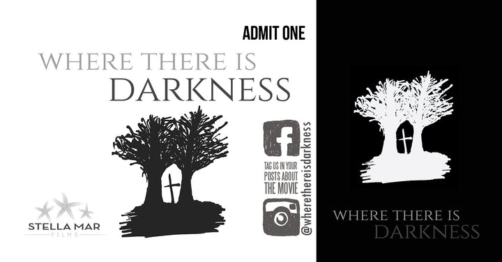 Where There Is Darkness Movie Ticket - Katy, TX - March 25