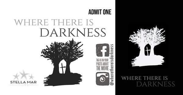 Where There Is Darkness Movie Ticket - Gurnee, IL - April 7, 2019