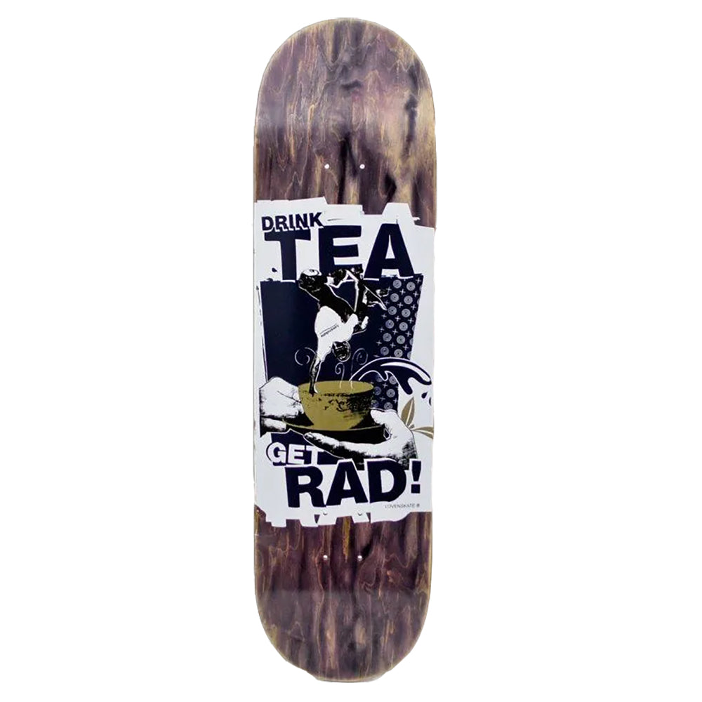 Lovenskate Drink Tea Get Rad Skateboard Deck