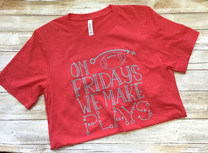 On Fridays We Make Plays Graphic Tee