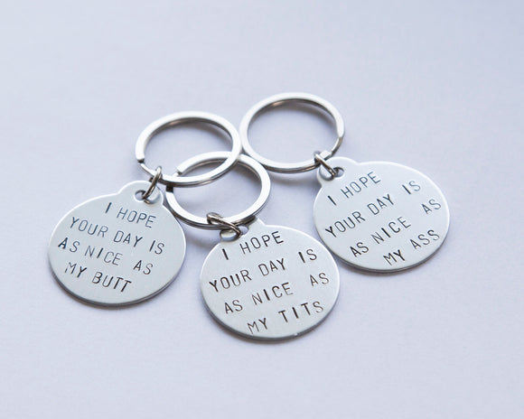 I hope your day is as nice as my butt keyring, funny gift accessory, Valentine gift for him