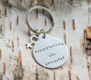 Nevertheless She Persisted keychain, feminist hand stamped keyring, female charm