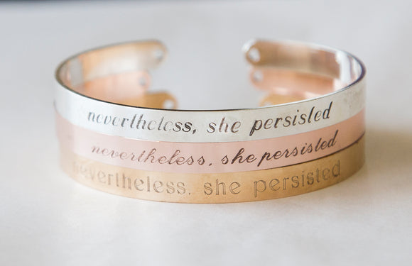 Nevertheless she persisted bracelet, engraved cuff, silver/gold feminist inspirational personalized gift
