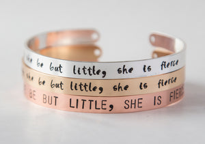 Though She Be But Little, She is Fierce bracelet,  silver/gold stamped cuff, inspirational jewelry