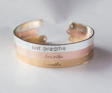 Just Breathe Bracelet, Yoga Gift, Just Breathe Mantra Cuff Bracelet