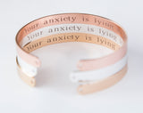 Your Anxiety Is Lying To You Bracelet, Engraved Secret Message Bracelet Inspirational Cuff