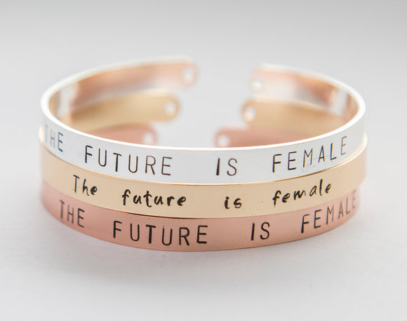 The Future is Female bracelet, feminist message hand stamped cuff, customized personalized accessory