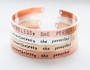 Nevertheless she persisted bracelet, hand stamped cuff, silver/gold feminist inspirational gift