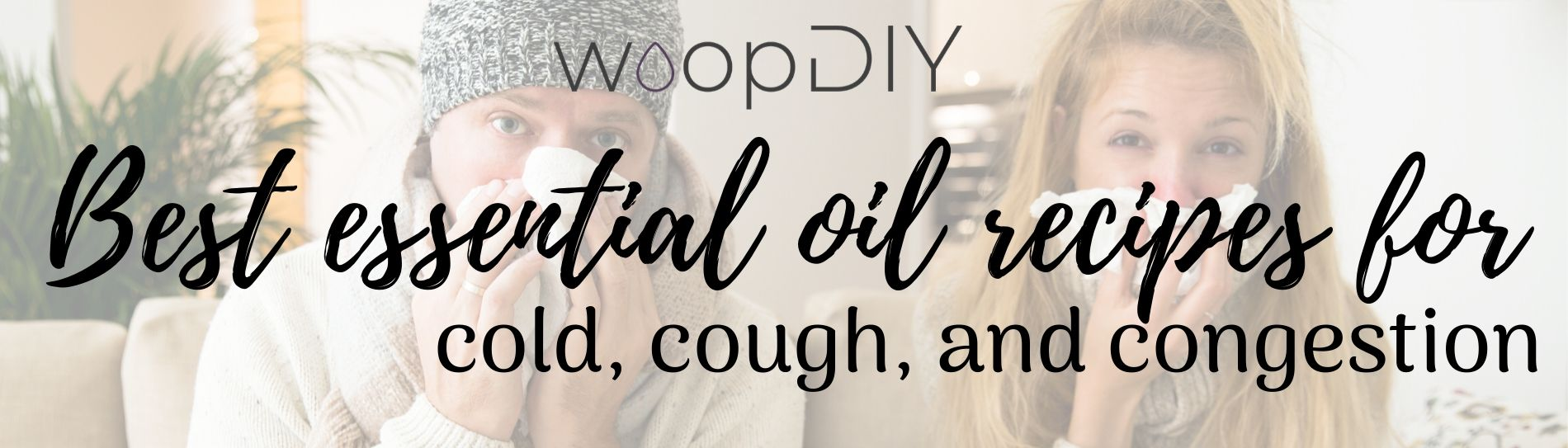 Essential Oil Cold Cough & Congestion Recipes