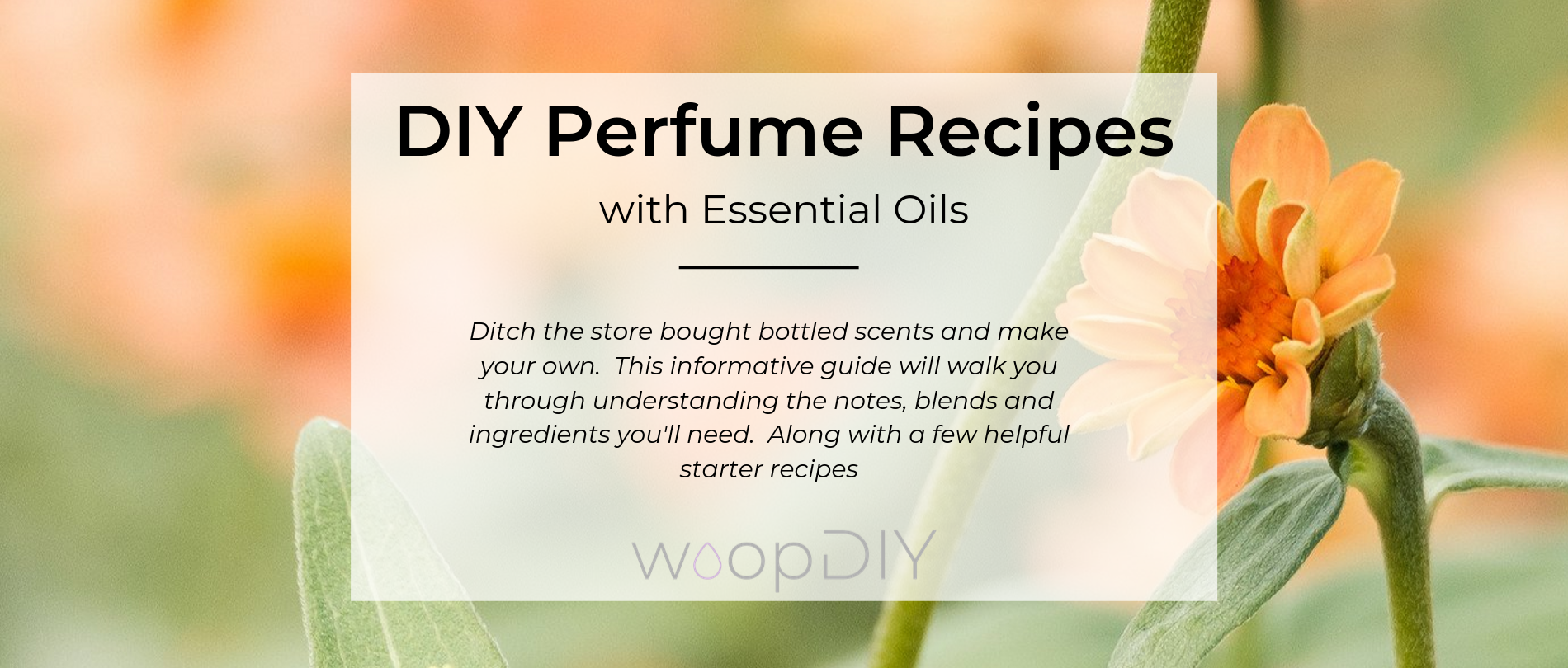 The Ultimate Guide To Making Essential Oil Perfume Blends Woopdiy