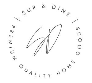 SUP & DINE Premium Quality Home Goods