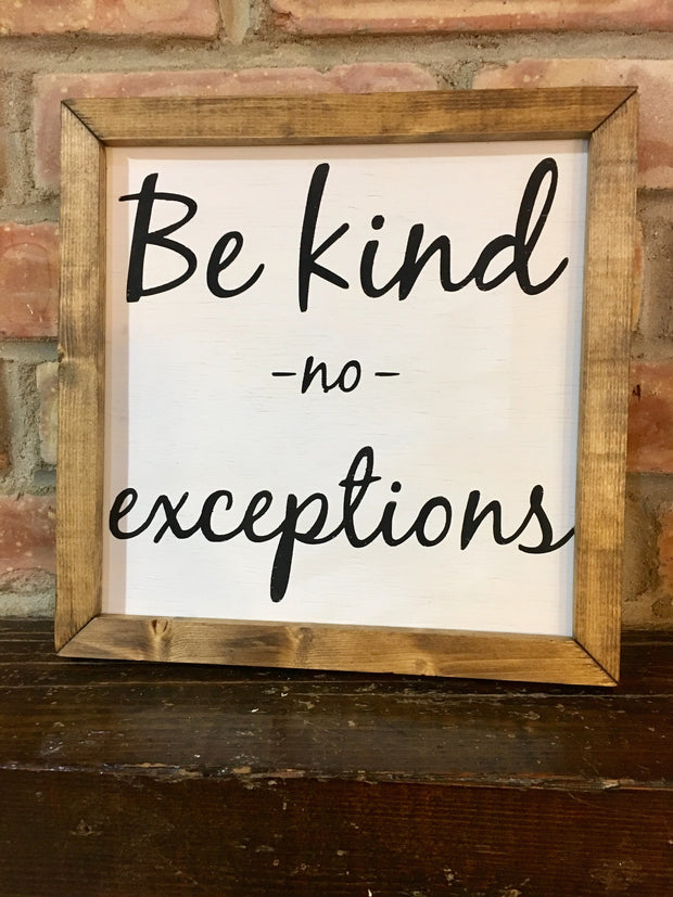 Be Kind NO Exceptions