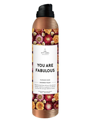The Gift Labelin You are fabulous shower foam.