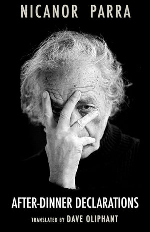 After-Dinner Declarations by Nicanor Parra