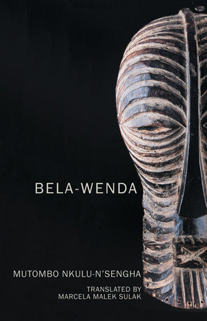Bela-Wenda: Voices from the Heart of Africa by Mutombo Nkulu-N'Sengha