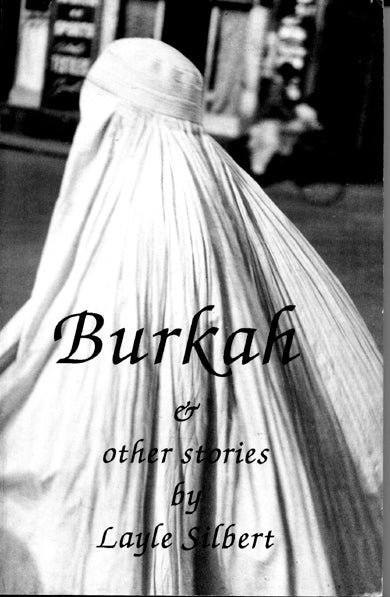 Burkah and Other Stories by Layle Silbert