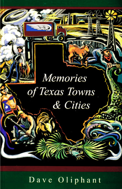 Memories of Texas Towns and Cities by Dave Oliphant