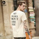 My Mama Dont Like You Letter Printed Tops Tee