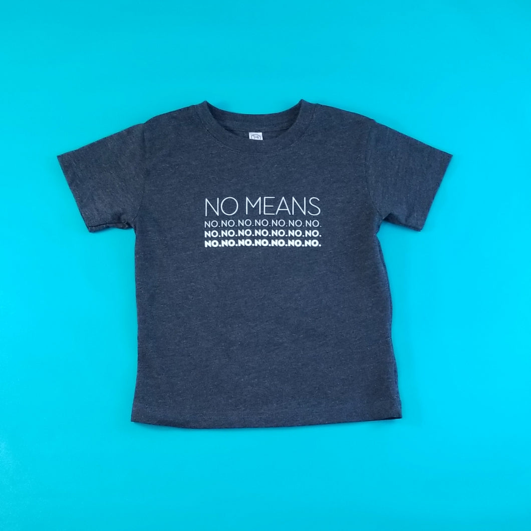No Means No Short Sleeve T-Shirt Toddler
