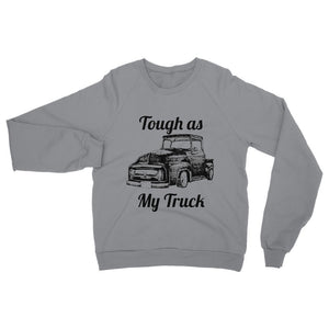 Tough as my Truck Womens Sweatshirt