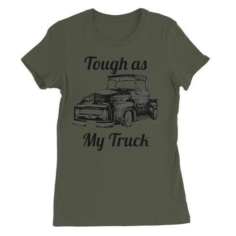 Tough as my Truck Womens Favorite T-Shirt