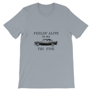 Feelin' alive in my tri five Short Sleeve T-shirt