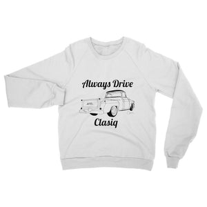 Always Drive Clasiq Truck Womens Sweatshirt