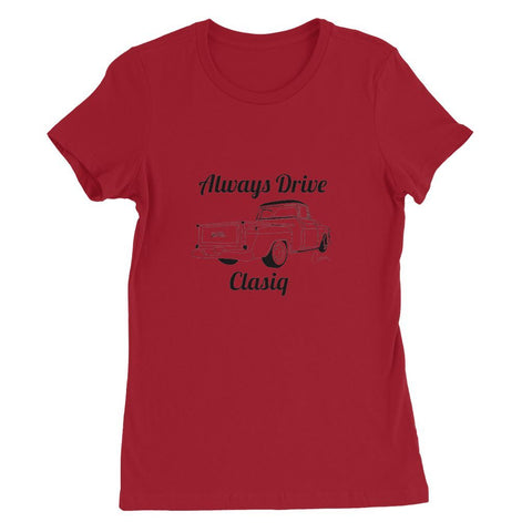 Image of Always Drive Clasiq Truck Womens Favorite T-Shirt