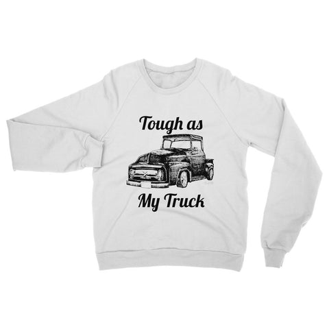 Image of Tough as my Truck Womens Sweatshirt