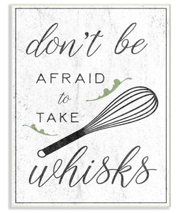 Don't be afraid to take whisks Plaque 🥰