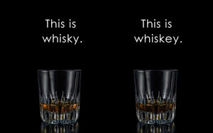 Whisky vs. Whiskey: Why The Spelling Difference Matters