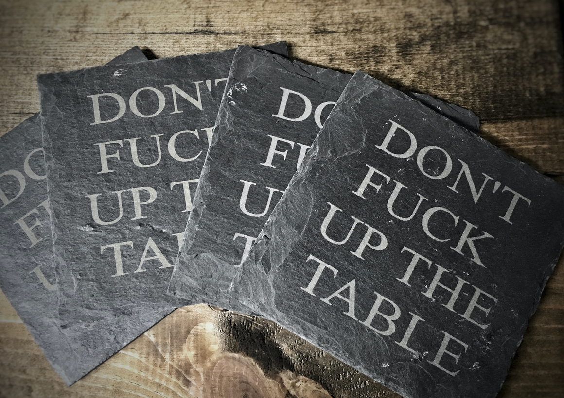 Don't F*ck Up The Table | Custom Engraved Slate Coasters, Set of 4
