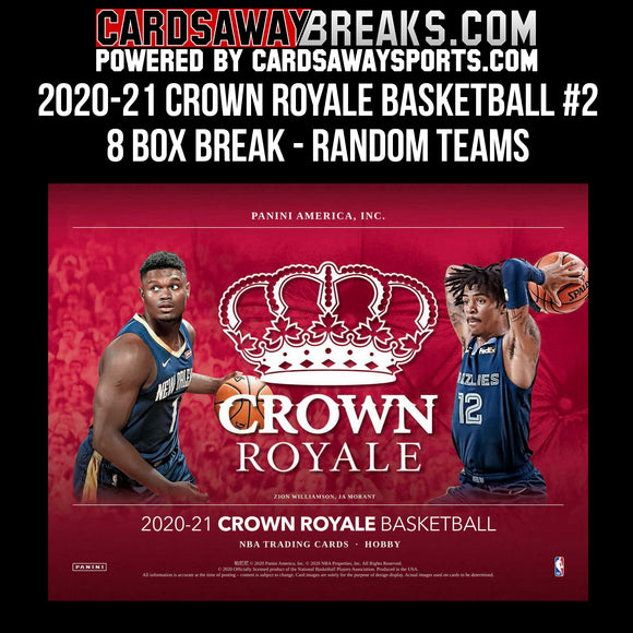 2020-21 Crown Royale Basketball - 8 Box Break - RANOM TEAMS #2