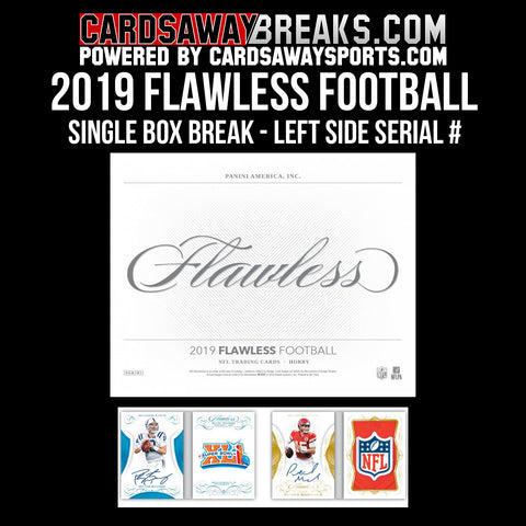 2019 Flawless Football Single Box Break - Left Serial Number #1 (25 SPOTS) [RELEASES 4-8-20]