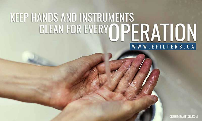 Keep hands and instruments clean for every operation