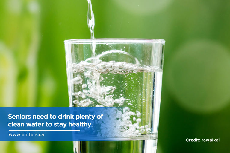 Seniors need to drink plenty of clean water to stay healthy.