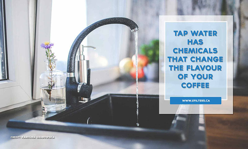 Tap water has chemicals that change the flavour of your coffee