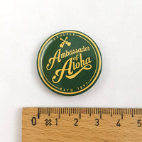 "Retro-Button ""Ambassador of Aloha"" Maßstab"