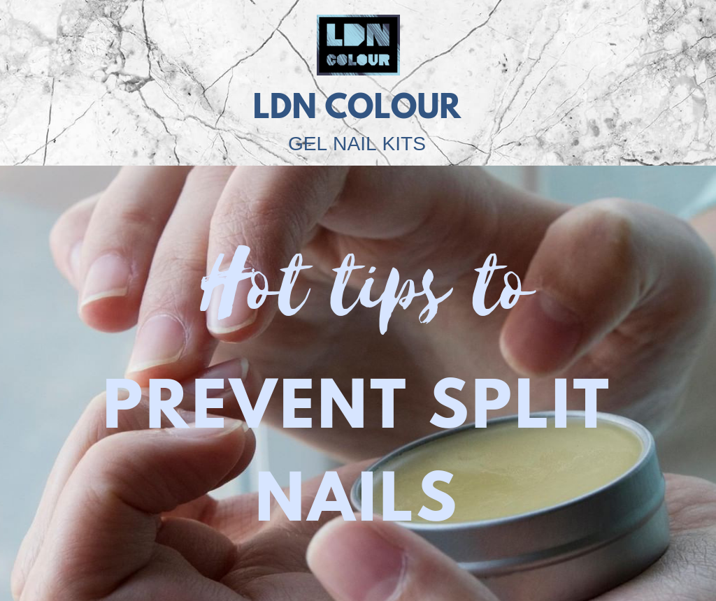 Tips to prevent split nails – LDN Colour