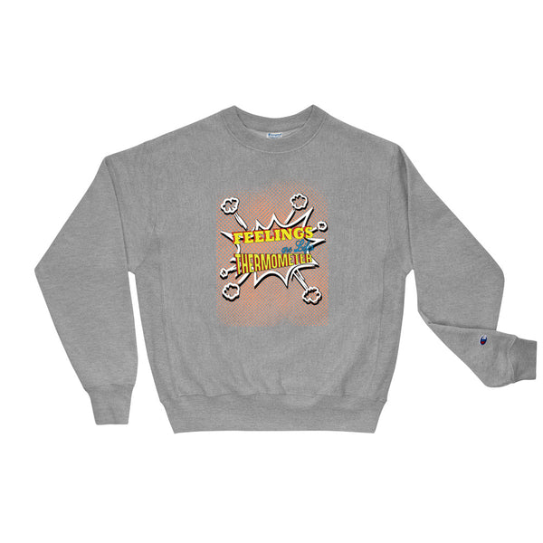 Feelings are life's Thermometer Champion Crewneck Sweatshirt