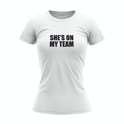 SHE'S ON MY TEAM - WOMEN'S TSHIRT - WHITE