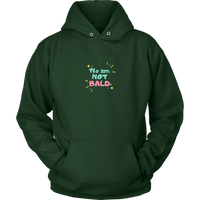 """No Am Not Bald"" Hoodie"