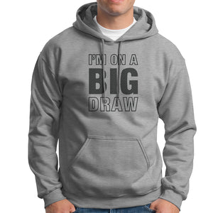 I'm on a big draw poker hoodie